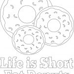 Life is Short Eat Donuts Coloring Page